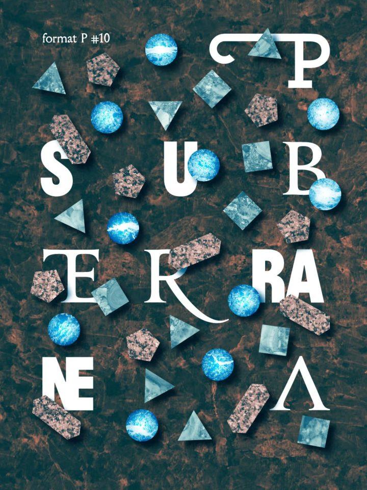 """FORMAT P"" #10: subterranea"