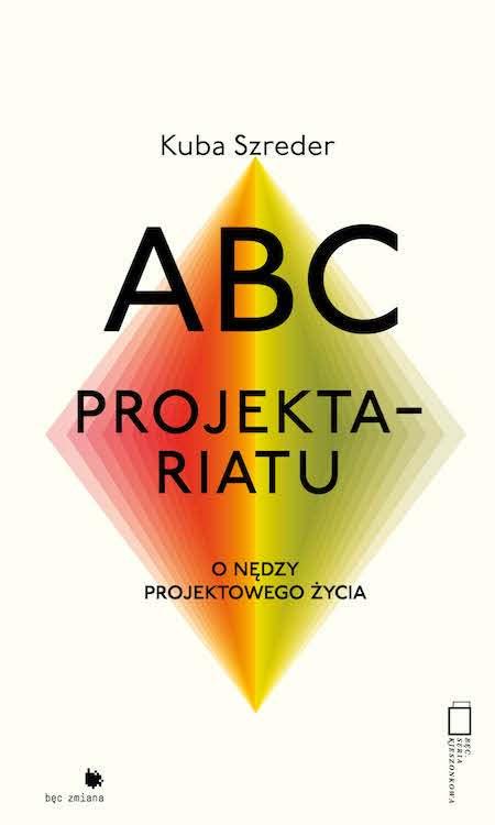 ABC projektariatu. Onędzy projektowego życia